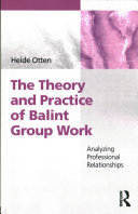 The Theory and Practice of Balint Group Work