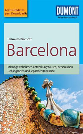 DuMont Reise Taschenbuch Reisef  hrer Barcelona PDF