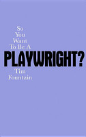So You Want to be a Playwright  PDF
