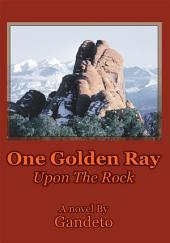 One Golden Ray Upon The Rock