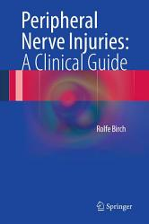 Peripheral Nerve Injuries  A Clinical Guide PDF