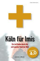 Köln für Imis: Erste Hilfe für Zugereiste