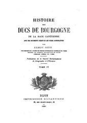 Histoire des ducs de Bourgogne de la race Capétienne avec des documents inédits et des pièces justificatives: Volume4