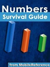 Numbers Survival Guide: Step-by-Step User Guide for Apple Numbers: Getting Started, Managing Spreadsheets, Formatting Cells, and Working with Functions