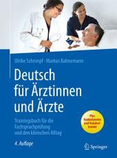 Deutsch für Ärztinnen und Ärzte: Trainingsbuch für die Fachsprachprüfung und den klinischen Alltag, Ausgabe 4