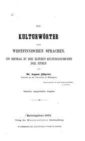 Die Kulturwörter der westfinnischen Sprachen: ein Beitrag zu der älteren Kulturgeschichte der Finnen, Band 2
