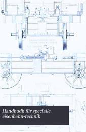 Handbuch für specialle Eisenbahn-Technik: bd. Der locomotivbau. Bearbeitet von W. Basson, Ludw. Becker, O. Grove ... [u.a.] 1875