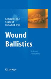 Wound Ballistics: Basics and Applications