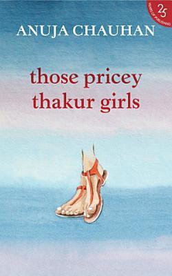 Those Pricey Thakur Girls PDF