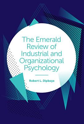 The Emerald Review of Industrial and Organizational Psychology
