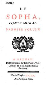 Le Sopha, conte moral: a Gaznah, de l'imprimerie du très-pieux, très-clément, & très-auguste sultan des Indes, l'an de l'Hegire M.C. XX, Volume1