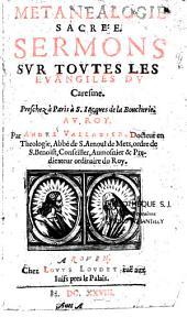 Métanéalogie sacrée: sermons sur tous les Evangiles du Caresme, preschés à Paris...