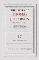 The Papers of Thomas Jefferson  Retirement Series  Volume 17 PDF