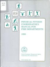 Physical Fitness Coordinator's Manual for Fire Departments