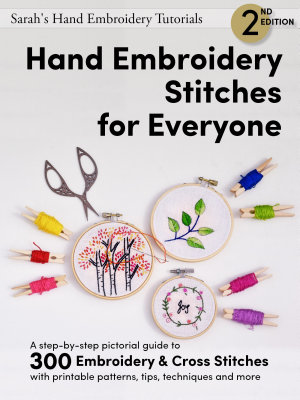 Sarah   s Hand Embroidery Tutorials   Hand Embroidery Stitches for Everyone