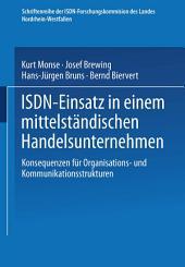 ISDN-Einsatz in einem mittelständischen Handelsunternehmen: Konsequenzen für Organisations- und Kommunikationsstrukturen