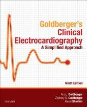Clinical Electrocardiography: A Simplified Approach E-Book: Edition 9