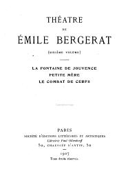 Théâtre de Émile Bergerat: La fontaine de jouvence. Petite mère. Le combat de cerfs