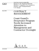 Contract Management Coast Guard S Deepwater Program Needs Increased Attention To Management And Contractor Oversight