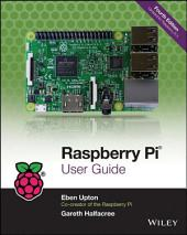 Raspberry Pi User Guide: Edition 4
