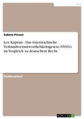 Lex Kaprun - Das österreichische Verbandsverantwortlichkeitsgesetz (VbVG) im Vergleich zu deutschem Recht