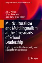 Multiculturalism And Multilingualism At The Crossroads Of School Leadership Book PDF