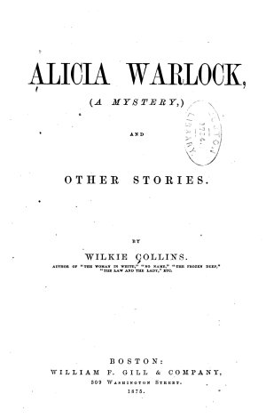 Alicia Warlock  a Mystery  and Other Stories