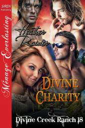 Divine Charity [Divine Creek Ranch 18]