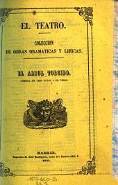 El arbol torcido. Comedia en 3 actos y en verso, original: Volumen 33