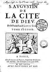 S. Augustin. De la Cité de Dieu, de la traduction de Louis Giry