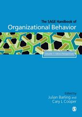 The SAGE Handbook of Organizational Behavior: Volume One: Micro Approaches
