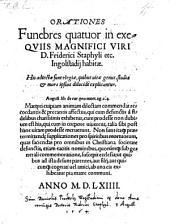 Orationes Funebres quatuor in exequiis Magnifici Viri D. Friderici Staphyli etc. Ingolstadii habitae