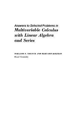 Answers to Selected Problems in Multivariable Calculus with Linear Algebra and Series
