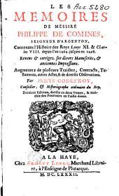 Les mémoires de messire Philippe de Comines, seigneur d'Argenton: contenans l'histoire des roys Louys XI. et Charles VIII., depuis l'an 1464 juques an 1498