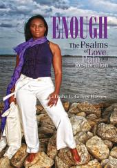 Enough: The Psalms of Love, Pain and Restoration