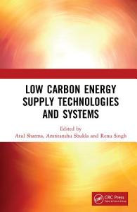 Low Carbon Energy Supply Technologies and Systems