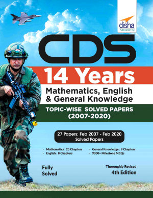 CDS 14 Years Mathematics  English   General Knowledge Topic wise Solved Papers  2007   2020    4th Edition