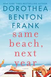 Same Beach, Next Year: A Novel
