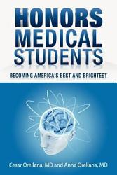 Honors Medical Students Becoming America S Best And Brightest Book PDF