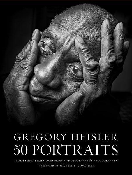 Download Gregory Heisler  50 Portraits Book