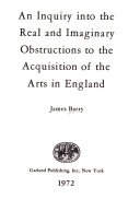 Download An Inquiry Into the Real and Imaginary Obstructions to the Acquisition of the Arts in England Book