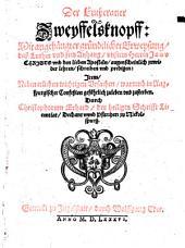 Der Lutheraner Zweyffelsknopff: Mit angehängter gründtlicher Erweysung, daß Luther vnd sein Anhang, vnseren Herren Jesu Christo vnd den lieben Aposteln, augenscheinlich zuwider lehren, schreiben vnd predigen ...