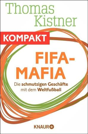 Fifa Mafia   Die schmutzigen Gesch  fte mit dem Weltfu  ball PDF