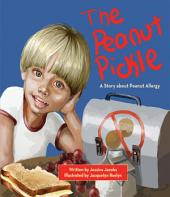 The Peanut Pickle: A Story about Peanut Allergy