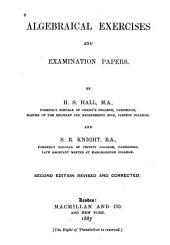 Algebraical Exercises and Examination Papers