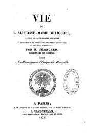 Vie du Bienheureux Alphonse-Marie de Liguori...