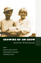 Growing Up Jim Crow: How Black and White Southern Children Learned Race