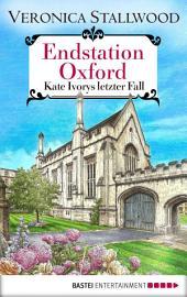 Endstation Oxford: Kate Ivorys letzter Fall