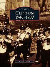 Clinton: 1940-1980