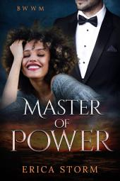Master of Power Part 1: BWWM Interracial Romance